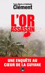 Vente livre :  L'or assassin  - Nathalie Clement - Yves-Marie Clement