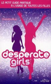 Desperate Girls Le Guide Des Filles  - Charlotte Blum