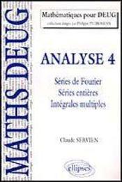 Analyse 4 Series De Fourier Series Entieres Integrales Multiples - Intérieur - Format classique