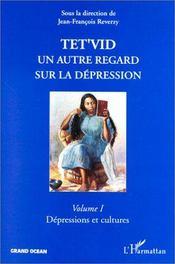 Tet'vid, un autre regard sur la dépression t.1 ; dépressions et cultures - Intérieur - Format classique
