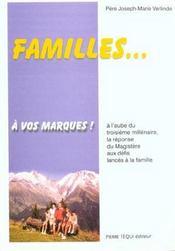 Familles... A Vos Marques - A L'Aube Du Iiie Millenaire, La Reponse Du Magistere Aux Defis Lances A - Intérieur - Format classique