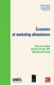 Economie Et Marketing Alimentaires (Actes Du Colloque Des 20 Et 21 Juin 1997, Clermont-Ferrand) - Couverture - Format classique