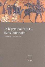 Le Legislateur Et La Loi Dans L'Antiquite. Hommage A Francoise Ruze - Intérieur - Format classique