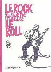 Le rock et si je ne m'abuse le roll - Couverture - Format classique