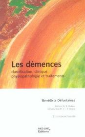 Vente  Les démences ; classification, clinique, physiopathologie et traitements (2e édition)  - Benedicte Defontaine