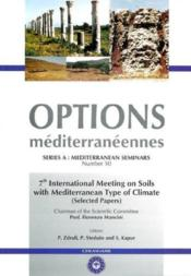 7th international meeting on soils with mediterranean type of climate selected papers options medite - Couverture - Format classique