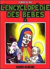 L'Encyclopedie Des Bebes T2 - Intérieur - Format classique