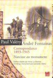 Correspondance 1893-1945 ; Paul Valery Andre Fontainas ; Narcisse Au Monument - Couverture - Format classique