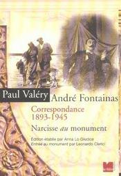 Correspondance 1893-1945 ; Paul Valery Andre Fontainas ; Narcisse Au Monument - Intérieur - Format classique