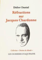 Refractions Sur Jacques Chardonne - Couverture - Format classique