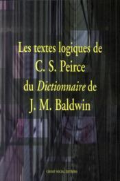 Les textes logiques de peirce dans le baldwin dictionary - Couverture - Format classique