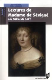 Lectures de Madame de Sévigné ; les lettres de 1671 - Couverture - Format classique