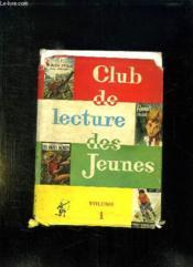 Club De Lecture Des Jeunes. Volume 1. - Couverture - Format classique