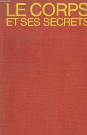 Le Corps Et Ses Secrets. - Couverture - Format classique