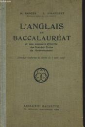 L'Anglais Au Baccalaureat Et Aux Concours D'Entree Des Grandes Ecoles Du Gouvernement. - Couverture - Format classique