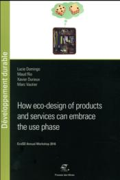 Vente livre :  How eco-design of products and services can embrace the use phase  - Marc Vautier - Xavier Durieux - Maud Rio - Lucie Domingo