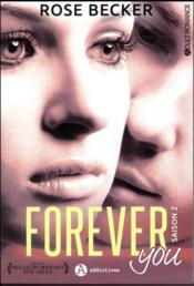 Vente livre :  Forever you ; saison 2  - Rose M. Becker