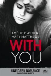With you  - Amelie C. Astier