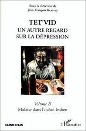 Tet'vid un autre regard sur la dépression t.2 ; malaise dans l'océan indien - Intérieur - Format classique