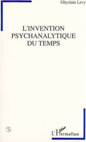 L'Invention Psychanalytique Du Temps - Couverture - Format classique