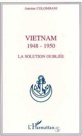 Vietnam, 1948-1950, La Solution Oubliee - Intérieur - Format classique