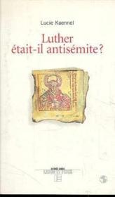 Luther Etait-Il Antisemite ? - Couverture - Format classique