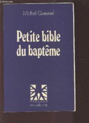 Petite bible du bapteme - Couverture - Format classique