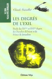 Les degres de l'exil ; etudes des xv et xvi degres de chevalier d'orient et de prince de jerusalem - Intérieur - Format classique
