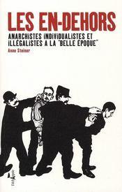 Les en-dehors anarchistes, individualistes et illégalistes a la belle époque - Intérieur - Format classique