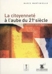 Citoyenneté à l'aube du 21e siècle - Couverture - Format classique
