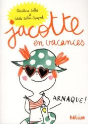 Jacotte en vacances  - Estelle Billon-Spagnol - Geraldine Collet