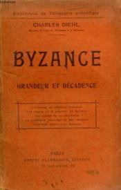 Byzance. Grandeur Et Decadence. Collection : Bibliotheque De Philosophie Scientifique. - Couverture - Format classique