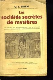 LES SOCIETES SECRETES DE MYSTERES. Les mysteres des peuples primitifs. Les mysteres de l'orient et de l'antiquite. Les mysteres hellenistiques. - Couverture - Format classique
