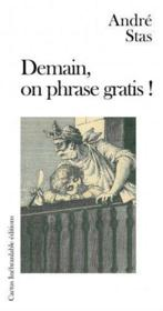 Vente  Demain, On Phrase Gratis !  - Andre Stas