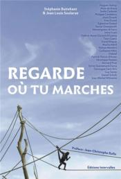 Vente  Regarde où tu marches  - Jean-Louis Soularue - Stephanie Buitekant
