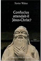 Confucius attendait-il Jésus-Christ - Couverture - Format classique