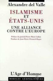 Islamisme et Etats-Unis ; une alliance contre l'Europe - Couverture - Format classique