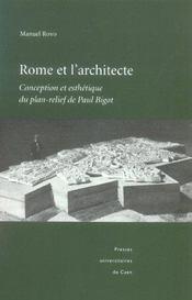 Rome Et L'Architecte : Conception Et Esthetique Du Plan-Relief De Pau L Bigot - Intérieur - Format classique