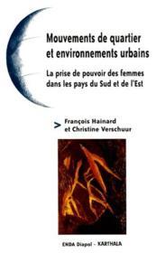 Mouvements de quartier et environnements urbains ; la prise de pouvoir des femmes dans les pays du Sud et de l'Est - Couverture - Format classique