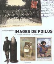 Images de poilus ; la Grande Guerre en cartes postales - Intérieur - Format classique