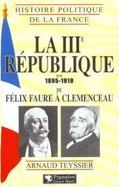 La Troisieme Republique T2 De Felix Faure A Clemenceau 1895-1919 - Intérieur - Format classique