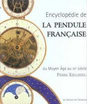 La Pendule Francaise Du Moyen Age Au Xxe Siecle (2ed) - Intérieur - Format classique