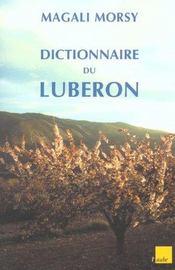 Luberon ; Dictionnaire D'Une Montagne Magique - Intérieur - Format classique