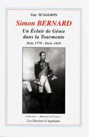 Bernard. Simon ; Un Eclair De Genie Dans La Tourmente ; Dole 1779-Paris 1839 - Couverture - Format classique