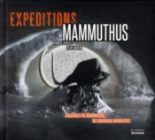 Expeditions mammuthus  - Francis Latreille - Sylvie Mahenc