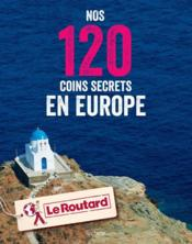 Vente livre :  Nos 120 coins secrets en Europe  - Collectif
