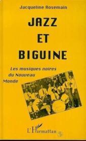 Jazz et biguine ; les musiques noires du Nouveau Monde - Couverture - Format classique