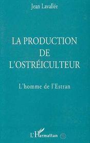 La Production De L'Ostreiculteur ; L'Homme Des Lestran - Intérieur - Format classique