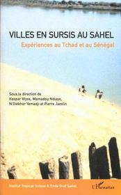 Villes En Sursis Au Sahel ; Experiences Au Tchad Et Au Senegal - Intérieur - Format classique