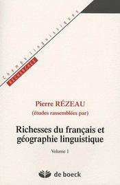 Richesses du français et géographie linguistique t.1 - Intérieur - Format classique